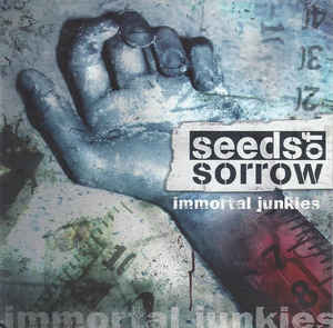 Seeds Of Sorrow-Immortal Junkies