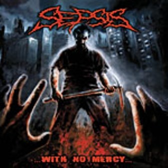 Sepsis-With No Mercy CD