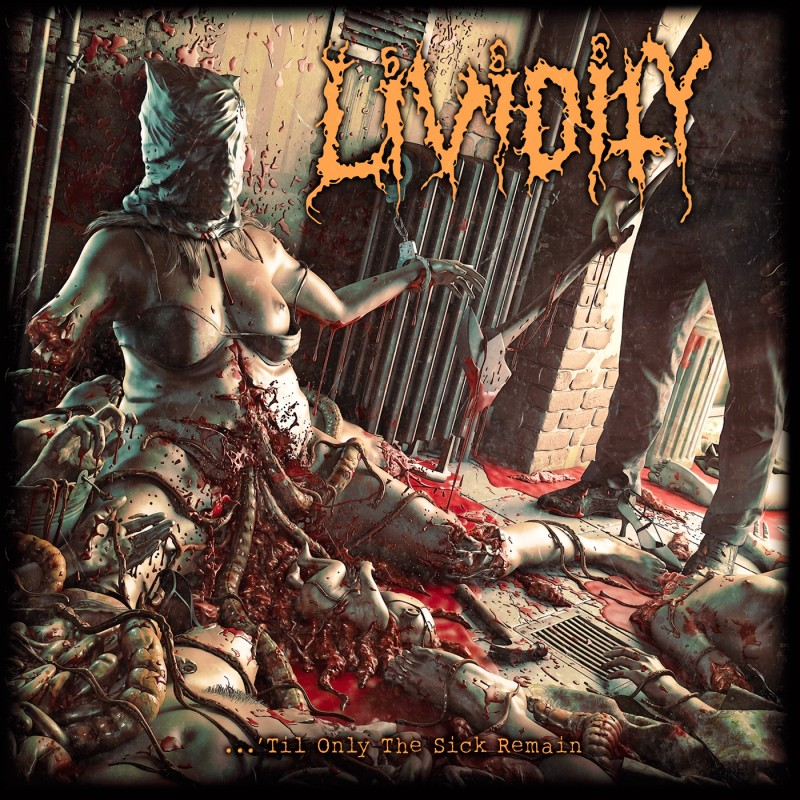 Lividity - ... ´Til Only The Sick Remains