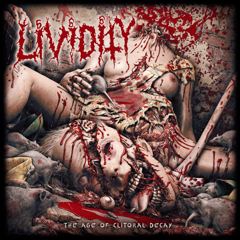 Lividity - The Age Of Clitoral Decay